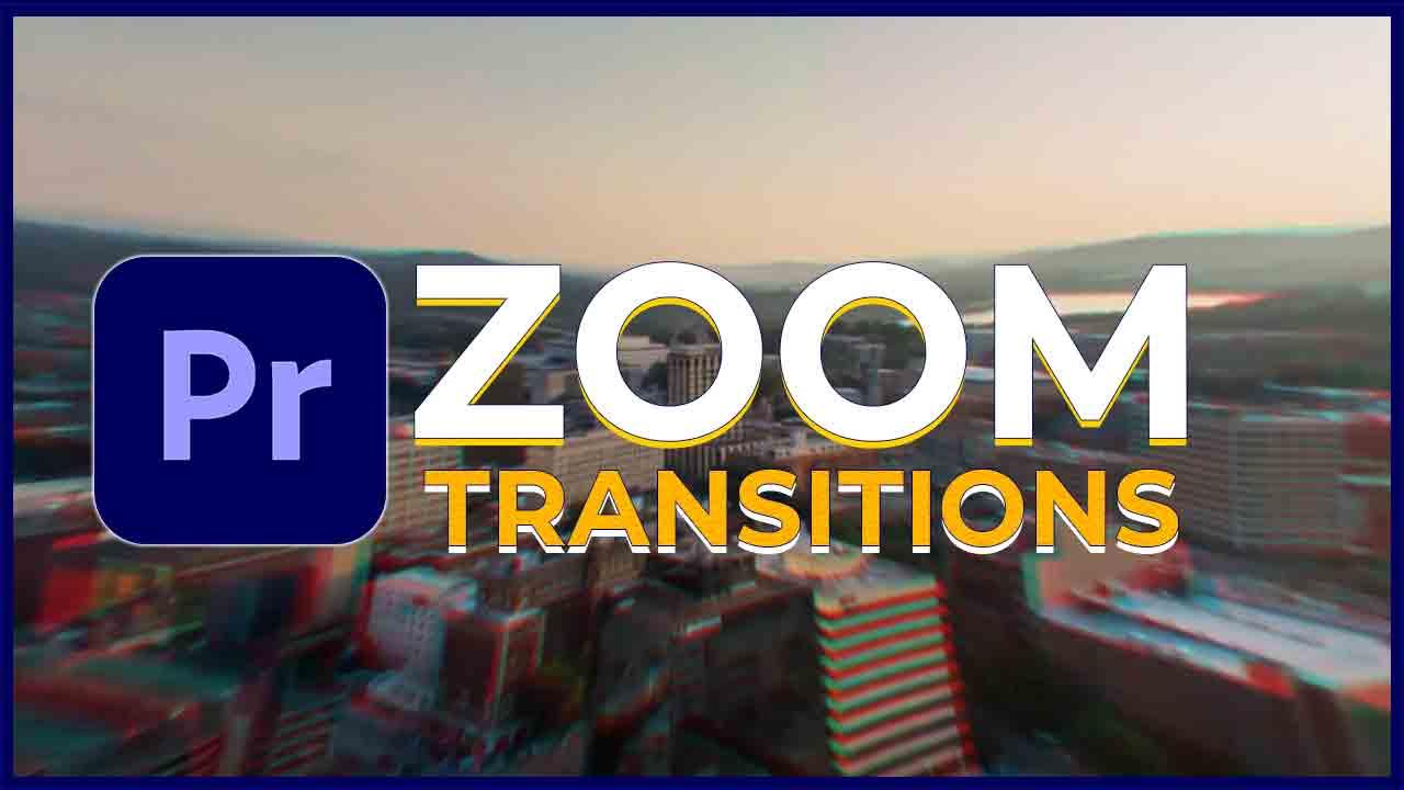 أفضل 10 إنتقالات احترافية زوم zoom للبريمير برو Smooth Zoom Transitions  إنتقالات إحترافية