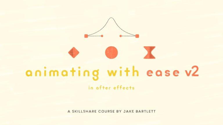 الرسوم المتحركة بسهولة في After Effects  Animating With Ease In After Effects V2 By Jake Bartlett