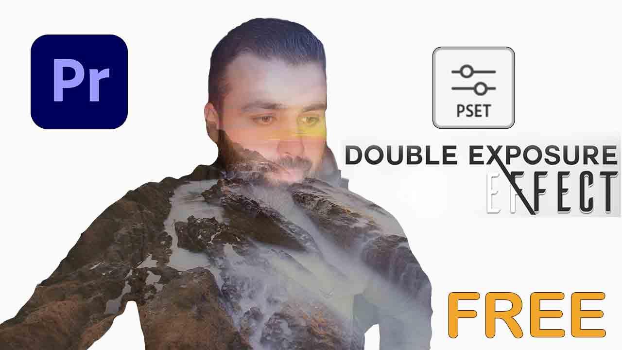 أجمل تأثيرات لصناعة Double exposure بشكل رائع في البريمير تأثير Double exposure الرائع مجانا